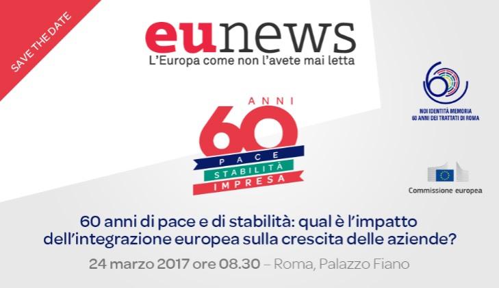 Trattati di Roma, celebrazioni, imprese, aziende, lavoro, Eunews, eventi